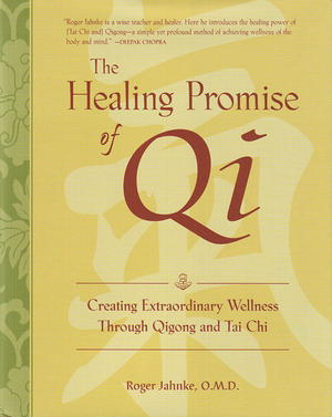 The Healing Promise of Qi by Dr  Roger Jahnke